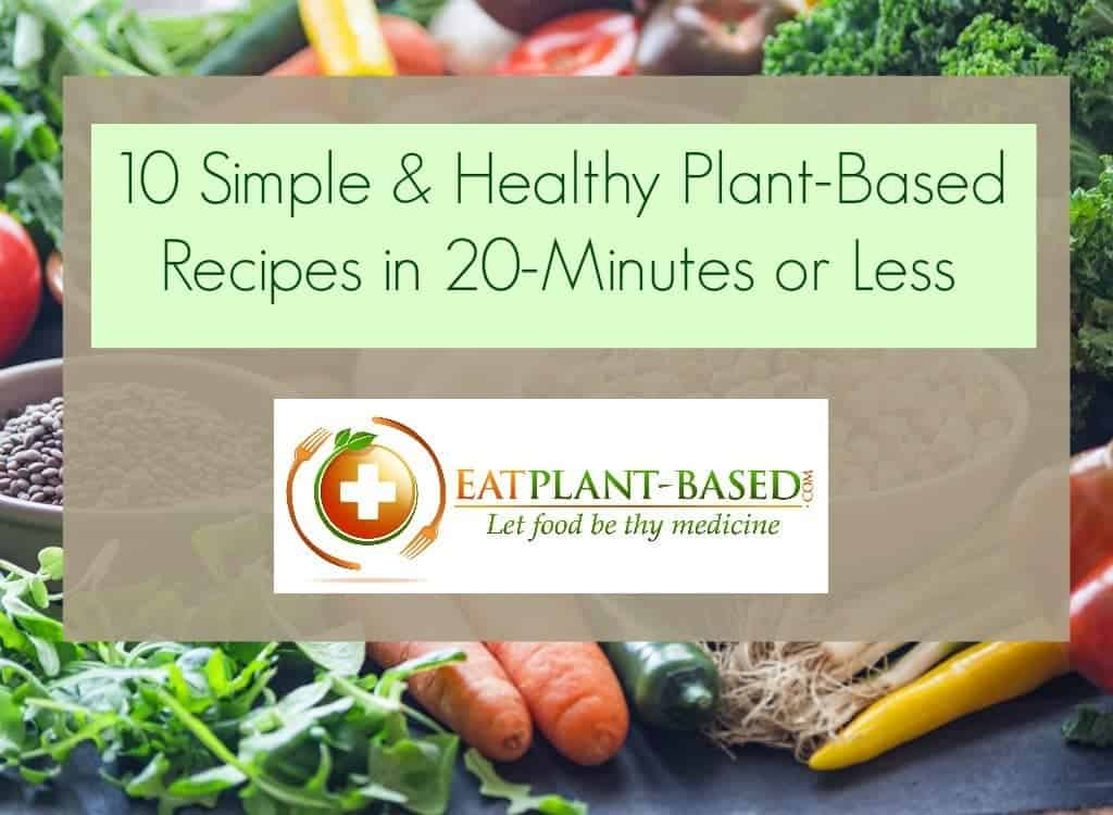 10 simple plant based dinner recipes eatplant based 10 simple plant based dinner recipes forumfinder Images